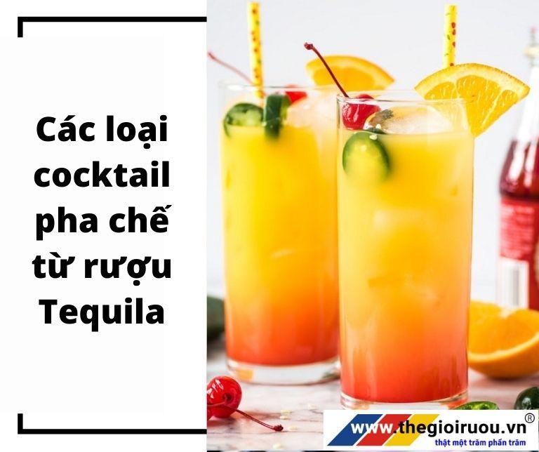 Các loại cocktail pha chế từ rượu Tequila
