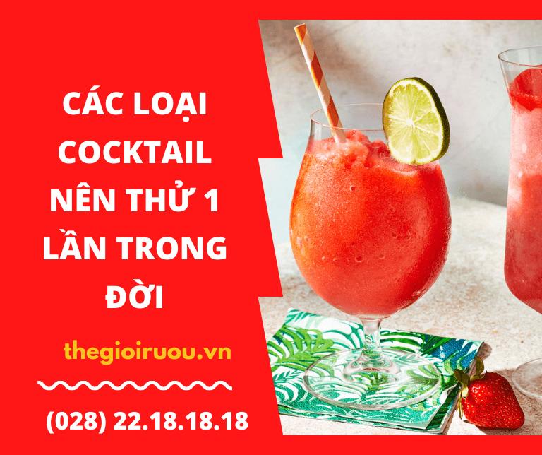 Các loại cocktail nên thử một lần trong đời