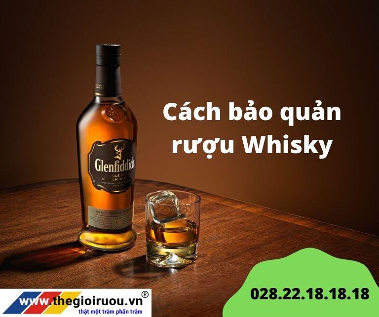 Cách bảo quản rượu Whisky chuẩn nhất