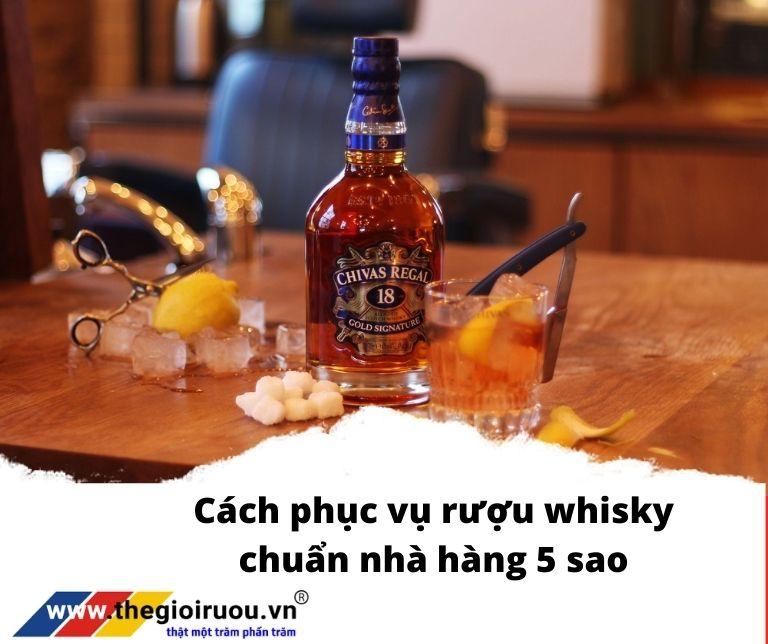 Cách phục vụ rượu whisky chuẩn nhà hàng 5 sao