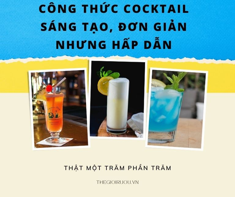 Công thức Cocktail sáng tạo, đơn giản nhưng hấp dẫn