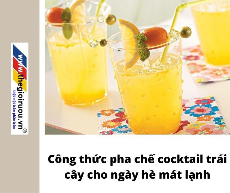 Công thức pha chế cocktail trái cây cho ngày hè mát lạnh