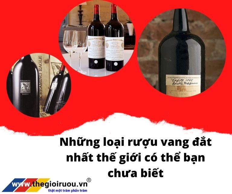 Những loại rượu vang đắt nhất thế giới có thể bạn chưa biết