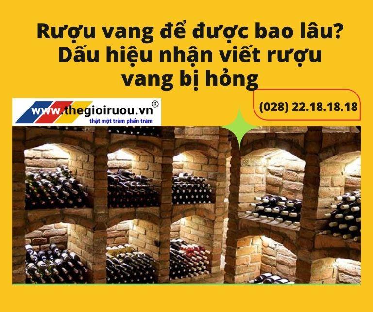 Rượu vang để được bao lâu? Dấu hiệu nhận viết rượu vang bị hỏng