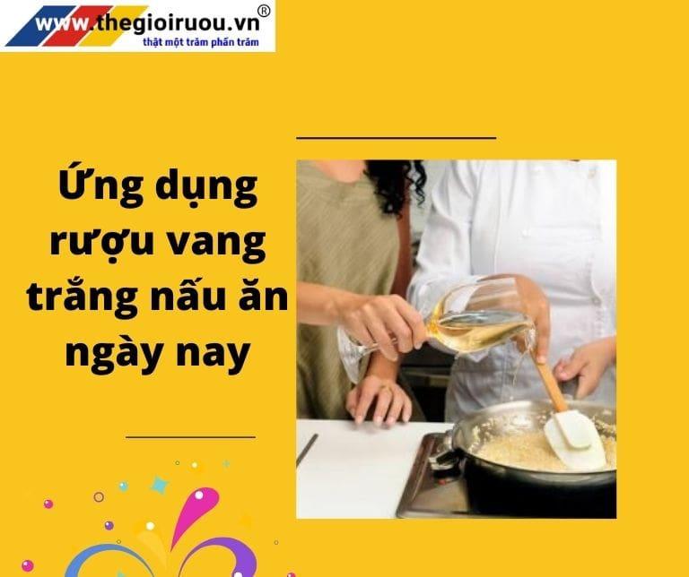 Ứng dụng rượu vang trắng nấu ăn ngày nay