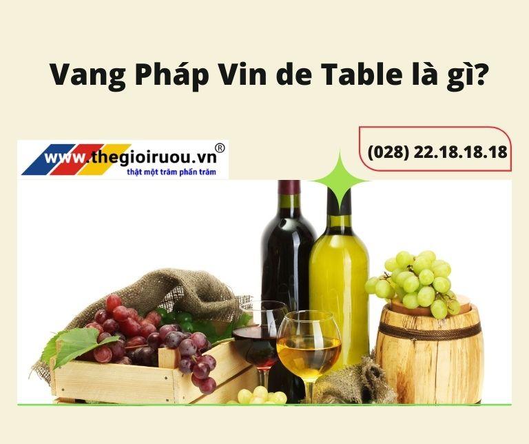 Vang Pháp Vin de Table là gì?